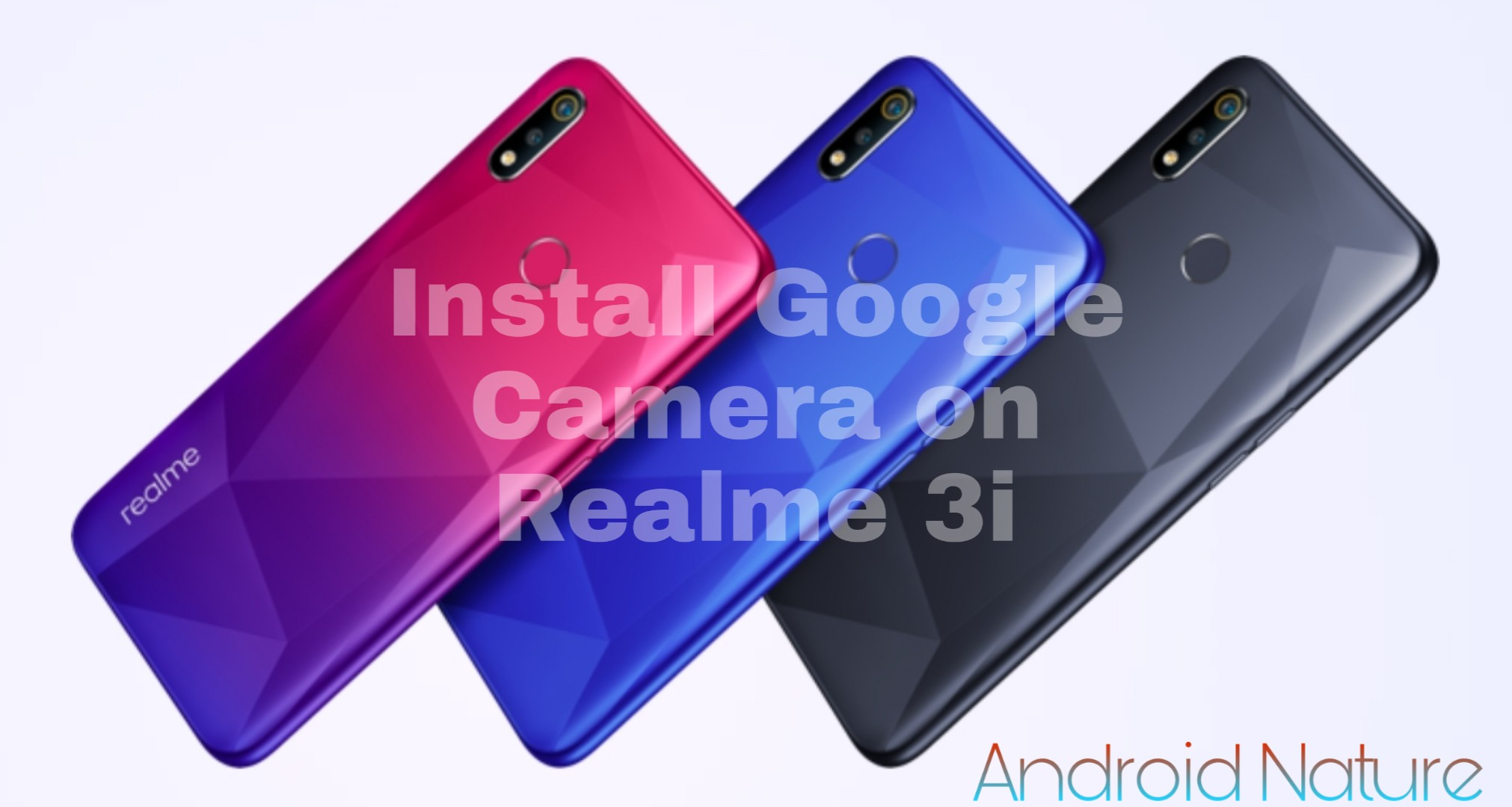 How to install Google Camera (Gcam) on Realme 3i - Android Nature