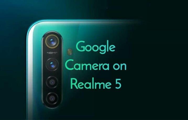 Google Camera (Gcam) on Realme 5
