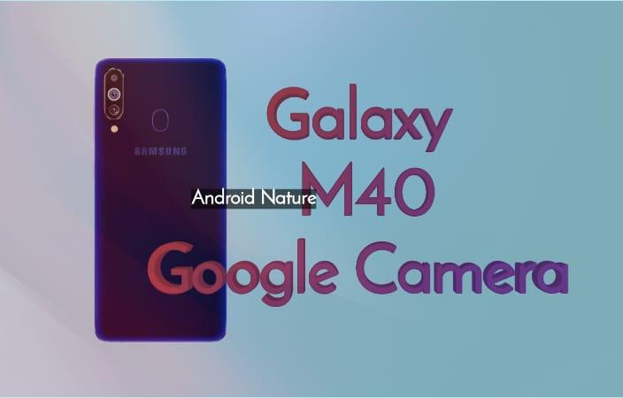 Google Camera for Samsung Galaxy M40