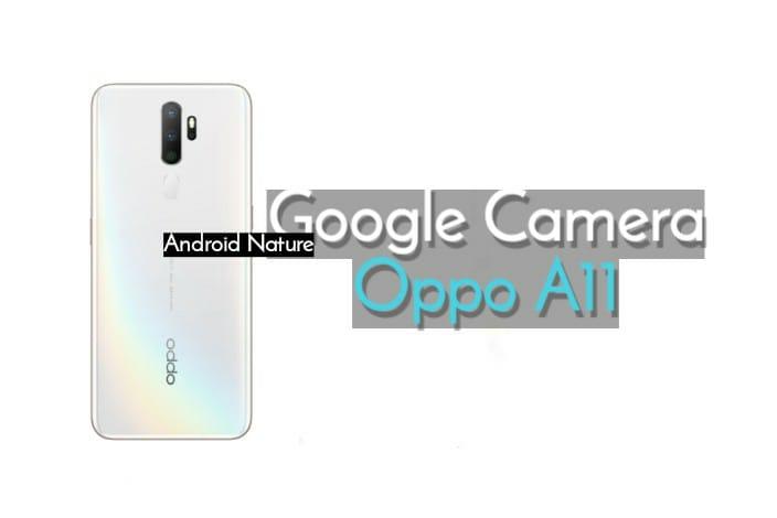 Download Google Camera (Gcam) for Oppo A11: Gcam APK