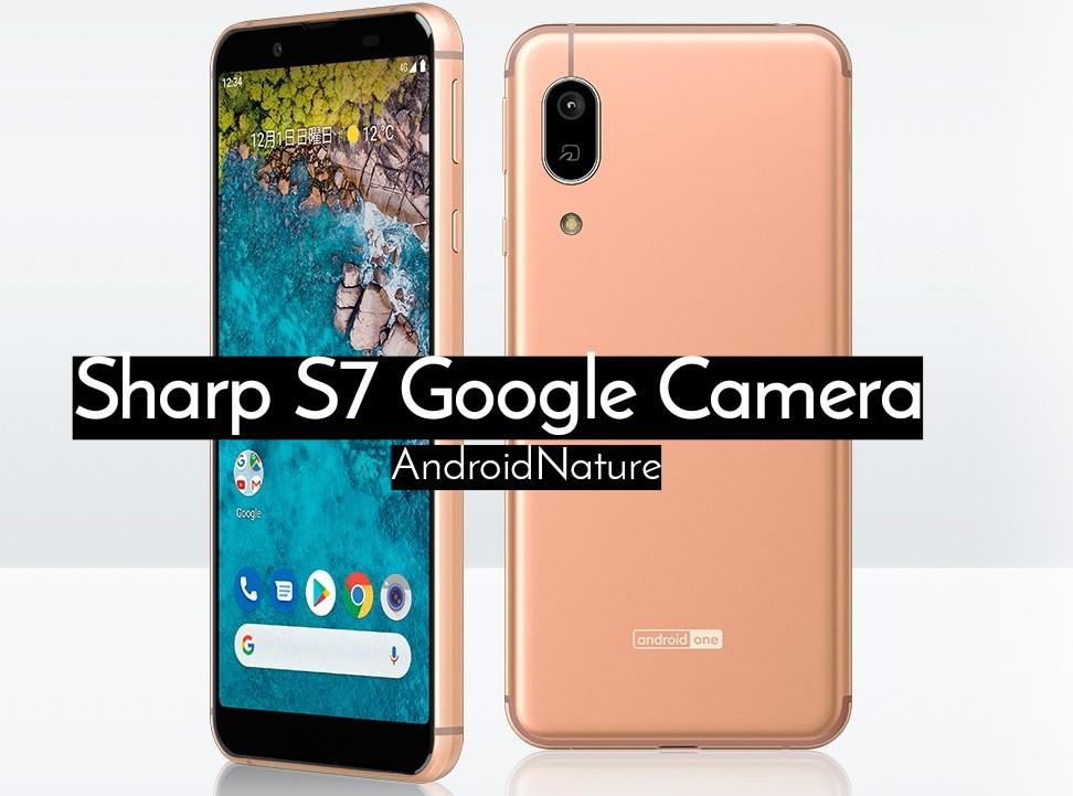 Sharp S7 Google camera