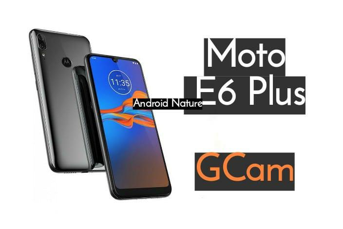 Moto E6 Plus gcam