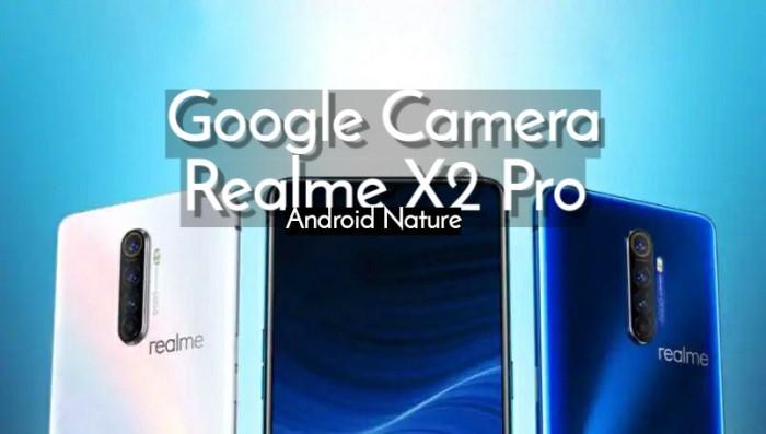 Google Camera (Gcam) for Realme X2 Pro