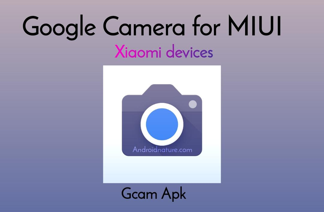 MIUI 11/ MIUI 12 Gcam (Google Camera) for Xiaomi devices