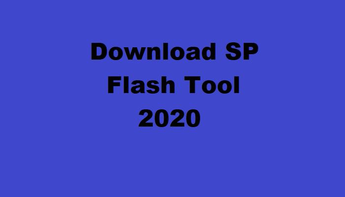SP Flash Tool 2020