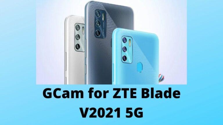 Install GCam for ZTE Blade V2021 5G