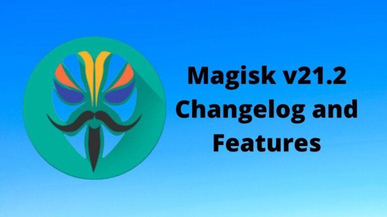 Magisk v21.2 Changelog and Features