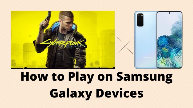 How to Play Cyberpunk 2077 on Samsung Galaxy Devices
