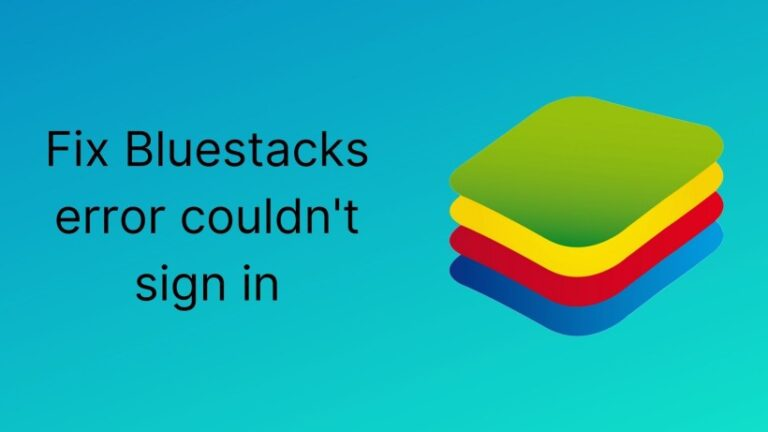 Fix Bluestacks error couldn't sign in