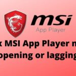Fix MSI App Player not opening or lagging