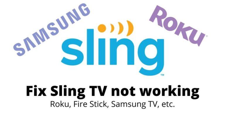 Fix Sling TV not working on Roku, Fire Stick, Samsung TV etc.