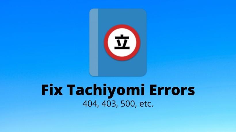 Fix Tachiyomi error downloading, error 500, error 403, 404 etc.