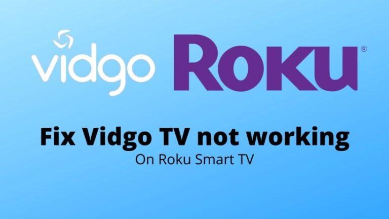 Fix Vidgo TV not working