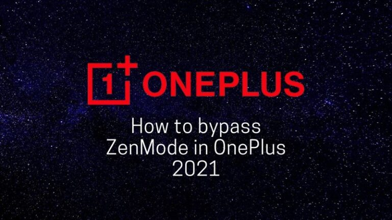 How to bypass ZenMode in OnePlus 2021
