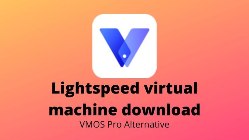 Latest lightspeed virtual machine download