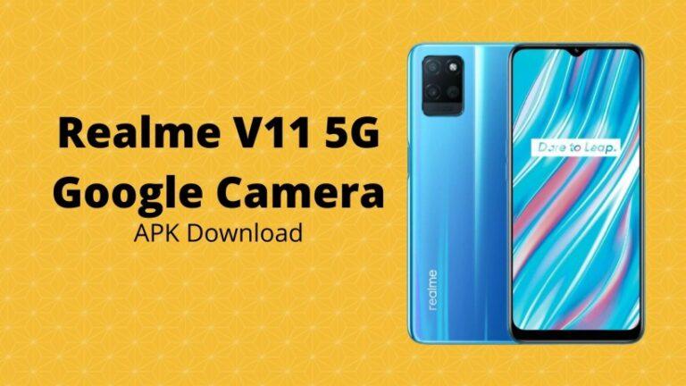 Realme V11 5G Gcam (google camera) Apk download