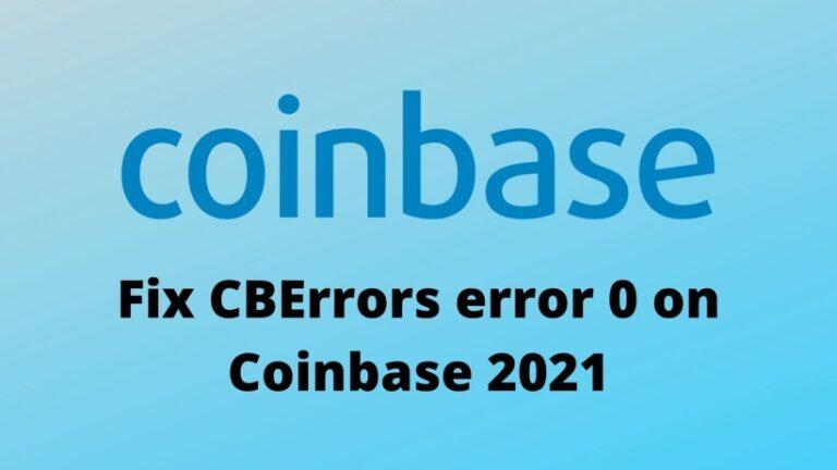 Fix CBErrors error 0 on Coinbase 2021