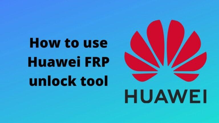 How to use Huawei FRP unlock tool