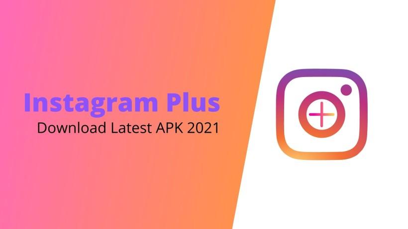 Download Instagram Plus Latest APK 2021
