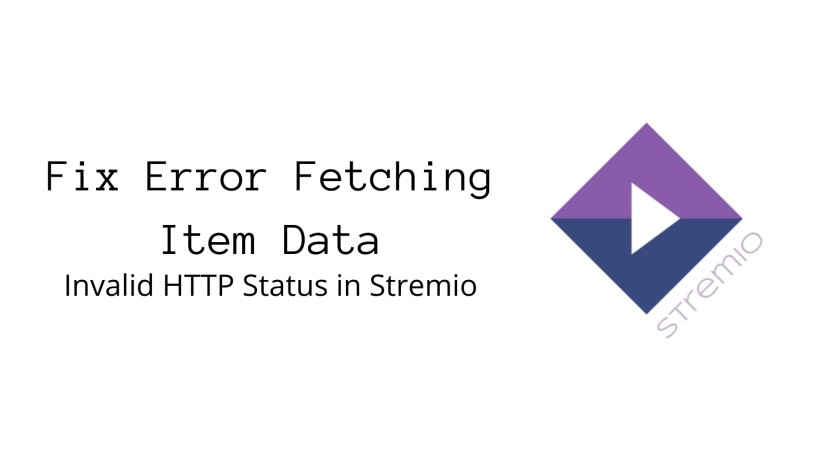 How to Fix Error Fetching Item Data in Stremio
