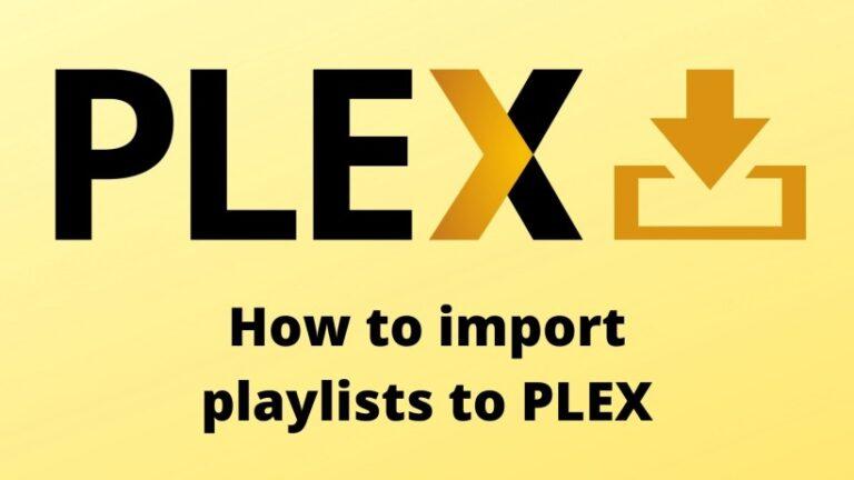 How to import playlists to PLEX