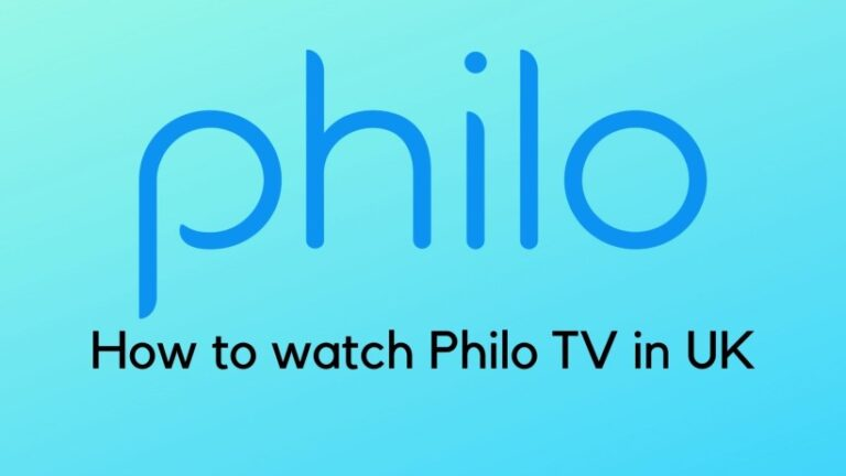How to watch Philo TV in UK (outside US)