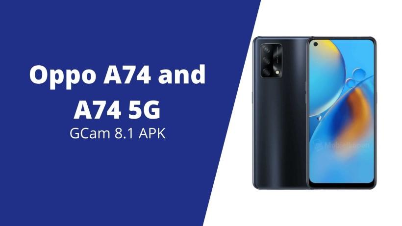 Oppo A74, A74 5G GCam 8.1 Apk