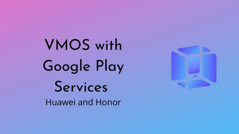 VMOS with Google Play service for Huawei & Honor 2021
