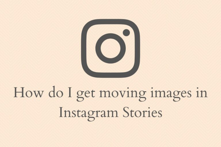 get moving images on Instagram story