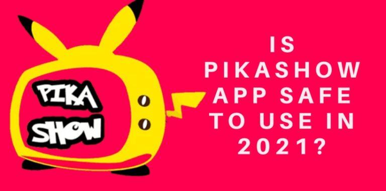 Is PikaShow app safe