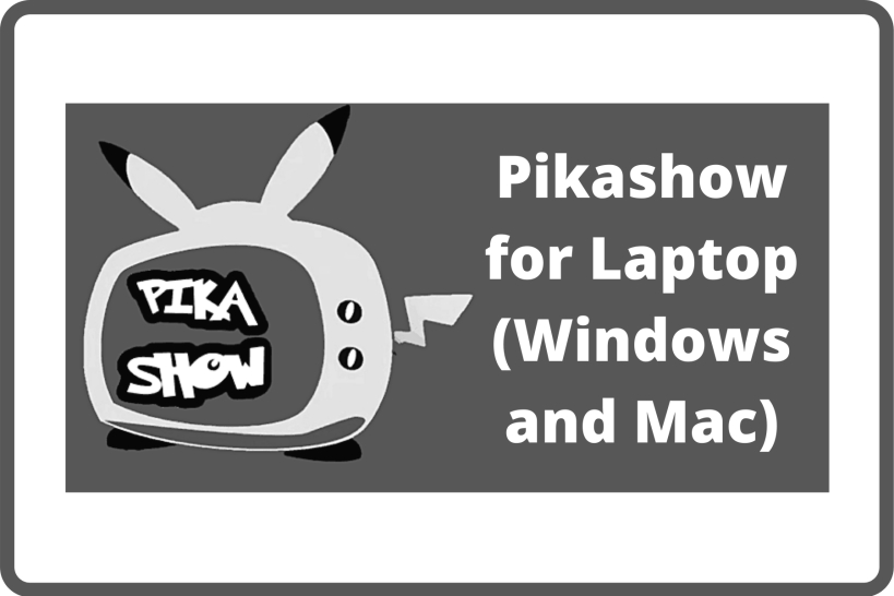 Pikashow for Laptop