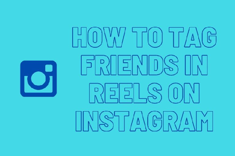 Tag friends in Reels